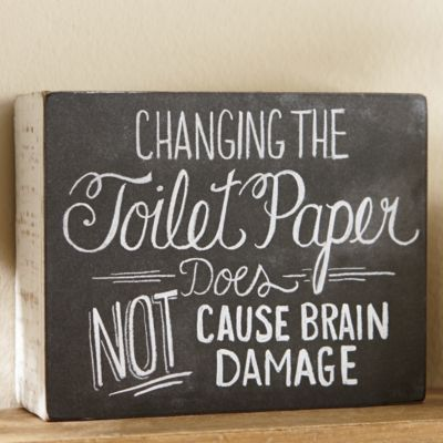 funny bathroom signs for a good laugh changing the toilet paper does not cause brain damage