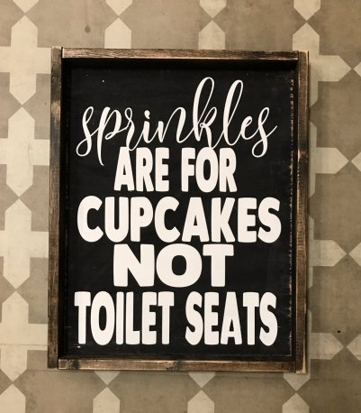 funny bathroom signs for a good laugh sprinkles are for cupcakes not toilet seats