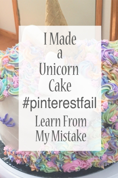 unicorn cake pinterest fail learn from my mistake