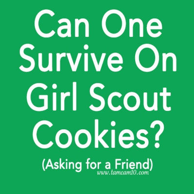 Green Square Can one survive on girl scout cookies asking for a friend tamcam10