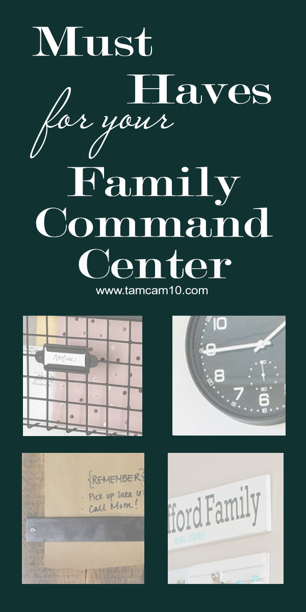 Must Haves for your Family Command Center tamcam10